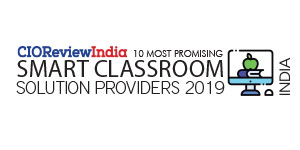 10 Most Promising Smart Classroom Solution Providers - 2019